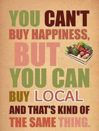 you cant buy happiness but you can buy local