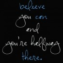 Believe You Can And Your Halfway There