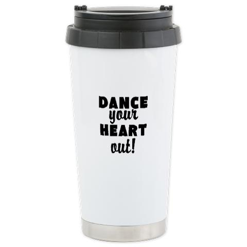 dance_your_heart_out_travel_mug