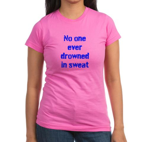 no_one_ever_drowned_in_sweat_tshirt