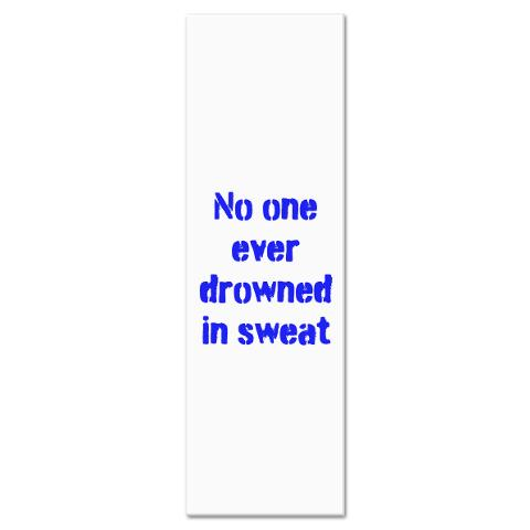 no_one_ever_drowned_in_sweat_yoga_mat