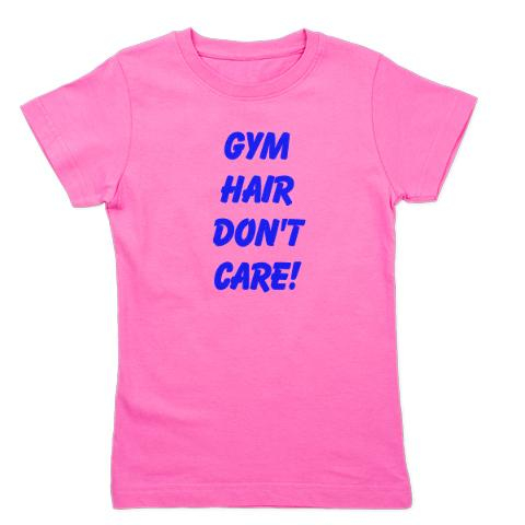 gym_hair_dont_care_girls_tee