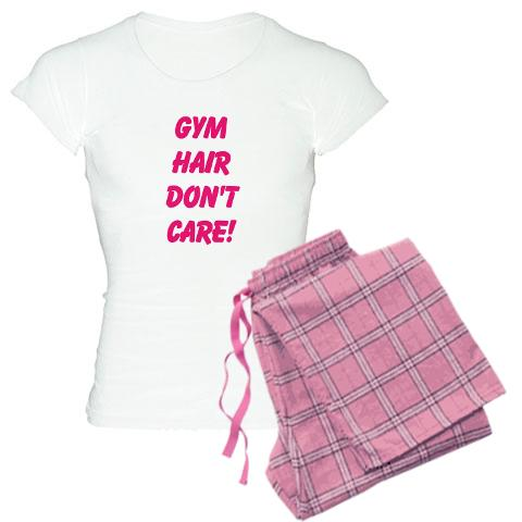 gym_hair_dont_care_pajamas